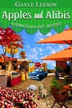 Apples and Alibis - A Down South Cafe Mystery Book, #4 ebook by