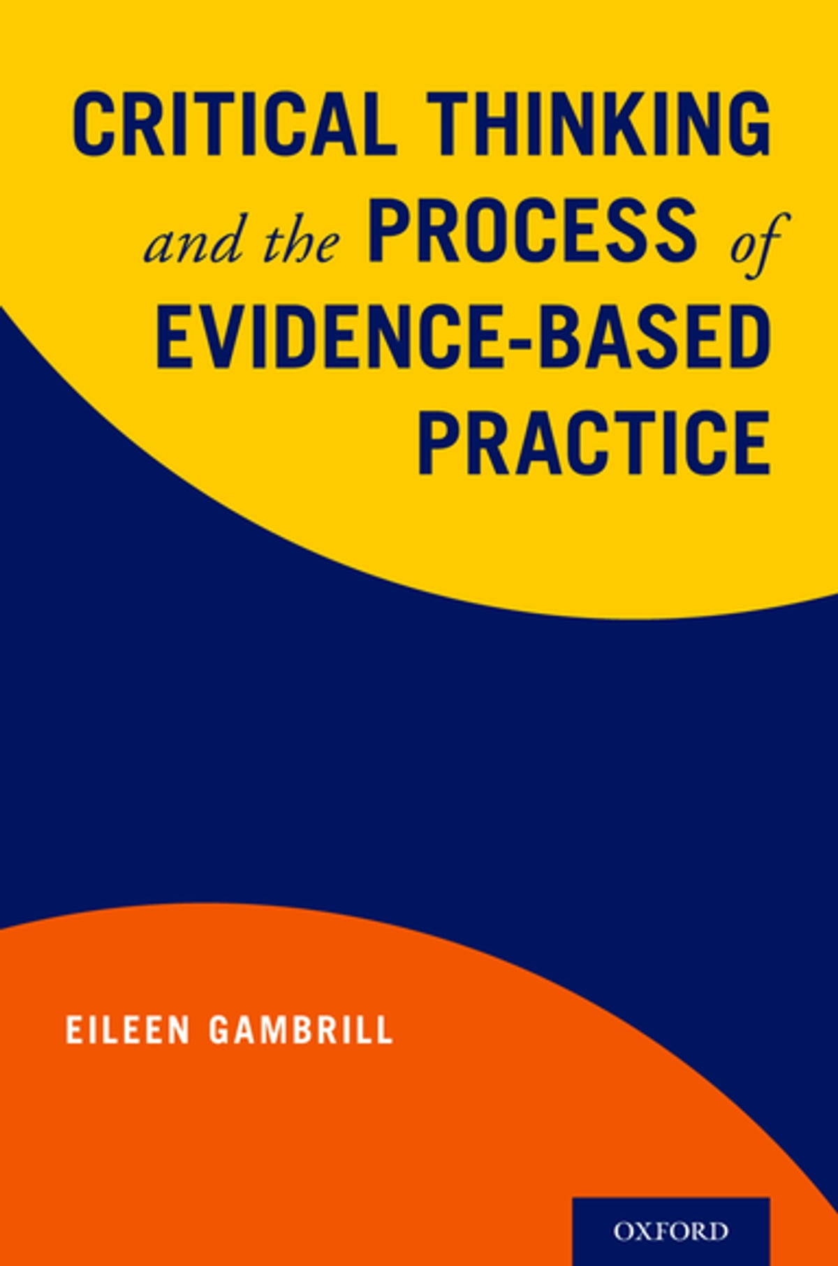Critical Thinking and the Process of Evidence-Based Practice eBook by  Eileen Gambrill - 9780190463373 | Rakuten Kobo