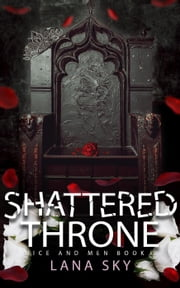 Shattered Throne - Mice and Men, #3 ebook by