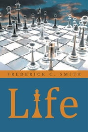 Life ebook by Frederick C. Smith