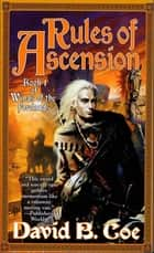 Rules of Ascension ebook by David B. Coe