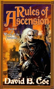Rules of Ascension - Book One of Winds of the Forelands ebook by David B. Coe