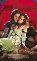 Passione normanna ebook by Carol Townend