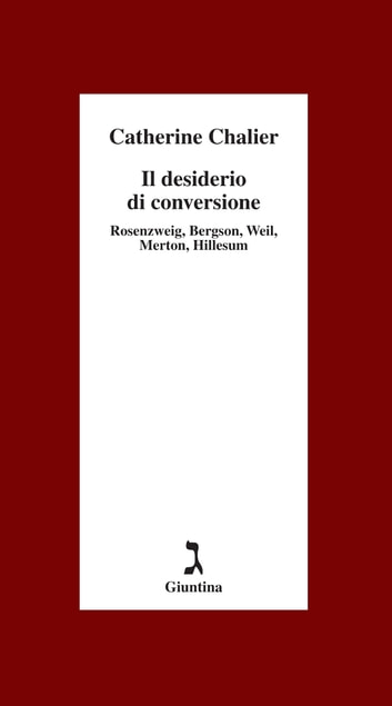 Il desiderio di conversione ebook by Catherine Chalier