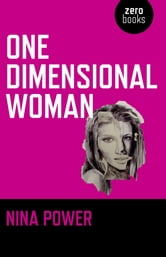 One Dimensional Woman ebook by Nina Power