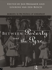 Between Poverty and the Pyre - Moments in the History of Widowhood ebook by Jan Bremmer,Lourens Van Den Bosch