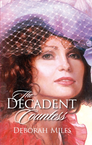 The Decadent Countess ebook by Deborah Miles