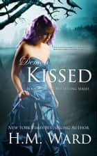 Demon Kissed ebook by H.M. Ward