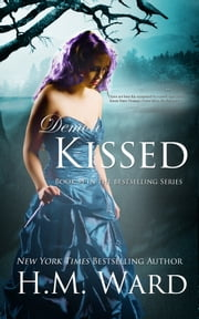 Demon Kissed - Demon Kissed #1 ebook by H.M. Ward