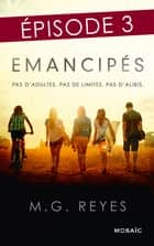 Emancipés - Episode 3 ebook by M.G. Reyes