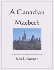 A Canadian Macbeth ebook by John L. Ausman