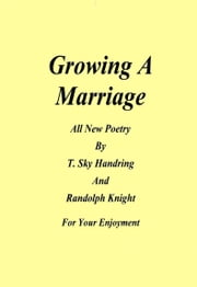 Growing A Marriage ebook by Randolph Knight