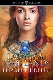 Lady of the Two Lands ebook by Elizabeth Delisi