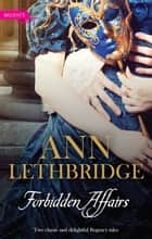 Forbidden Affairs/The Gamekeeper's Lady/More Than A Mistress ebook by Ann Lethbridge