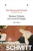 Madame Pylinska et le secret de Chopin eBook by Éric-Emmanuel Schmitt