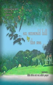 An Emerald Hill by The Sea: Nature Poems of USM ebook by Muhammad Haji Salleh,Md. Salleh Yaapar,Lalitha Sinha