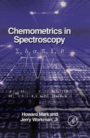 Chemometrics in Spectroscopy ebook by Mark, Howard