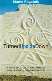 Turned Upside Down ebook by Marko Pogacnik