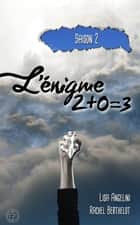 L'énigme 2+0=3 saison 2 ebook by Lisa Angelini, Rachel Berthelot