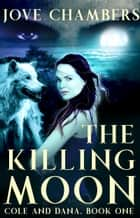 The Killing Moon ebook by
