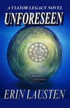 Unforeseen ebook by Erin Lausten