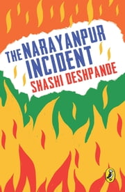 The Narayanpur Incident ebook by Shashi Deshpande