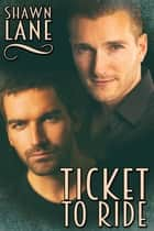 Ticket to Ride ebook by Shawn Lane