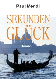 SEKUNDENGLÜCK ebook by Paul Mendl