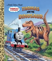 Thomas and the Dinosaur (Thomas & Friends) ebook by Golden Books,Thomas Lapadula