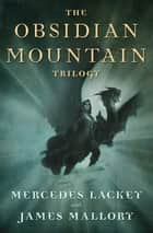 The Obsidian Mountain Trilogy - The Outstretched Shadow, To Light a Candle, and When Darkness Falls ebook by