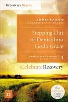 Stepping Out of Denial into God's Grace Participant's Guide 1 - A Recovery Program Based on Eight Principles from the Beatitudes ebook by John Baker