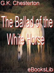 The Ballad of the White Horse ebook by G.K. Chesterton