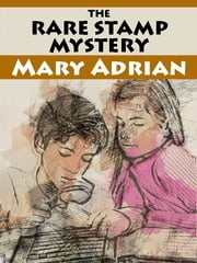 The Rare Stamp Mystery ebook by Mary Adrian