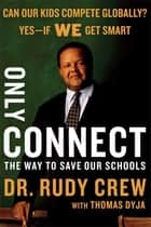 Only Connect ebook by Dr. Rudolph Crew,Thomas Dyja