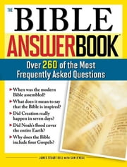 The Bible Answer Book - Over 260 of the Most Frequently Asked Questions ebook by James Bell