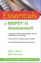 Essentials of NEPSY-II Assessment ebook by Sally L. Kemp, Marit Korkman
