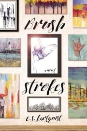 Brush Strokes ebook by E.S. Karlquist