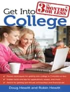 Get Into College in 3 Months or Less ebook by Doug and Robin Hewitt