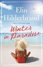 Winter in Paradise ebook by Elin Hilderbrand