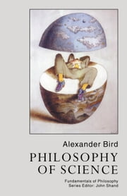 Philosophy of Science ebook by Bird, Alexander