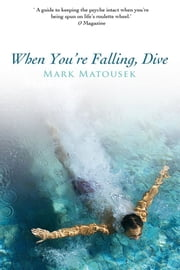 When You're Falling Dive ebook by Mark Matousek