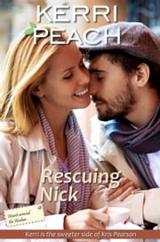 Rescuing Nick ebook by Kerri Peach
