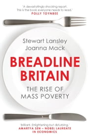 Breadline Britain - The Rise of Mass Poverty ebook by Joanna Mack,Stewart Lansley
