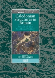 Caledonian Structures in Britain - South of the Midland Valley ebook by