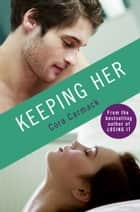 Keeping Her ebook by Cora Carmack