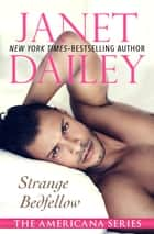 Strange Bedfellow ebook by Janet Dailey
