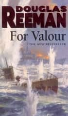 For Valour ebook by Douglas Reeman