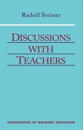 Discussions with Teachers ebook by Rudolf Steiner; Craig Giddens