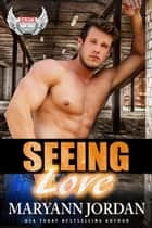 Seeing Love - Saints Protection & Investigations ebook by Maryann Jordan