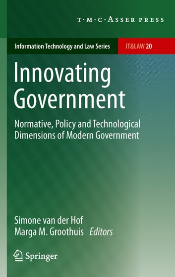 Innovating Government - Normative, Policy and Technological Dimensions of Modern Government ebook by